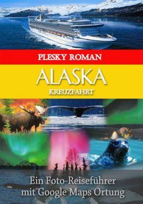 Alaska Kreuzfahrt, Roman Plesky