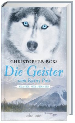 Alaska Wilderness - Die Geister vom Rainy Pass, Christopher Ross