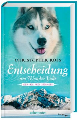 Alaska Wilderness - Entscheidung am Wonder Lake, Christopher Ross