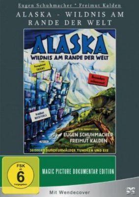Alaska - Wildnis am Rande der Welt, Freimut Kalden, Eugen Schuhmacher