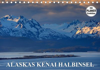 ALASKAS KENAI HALBINSEL (Tischkalender 2019 DIN A5 quer), Dieter-M. Wilczek