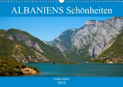 ALBANIENS Schönheiten (Wandkalender 2019 DIN A3 quer), Frauke Scholz