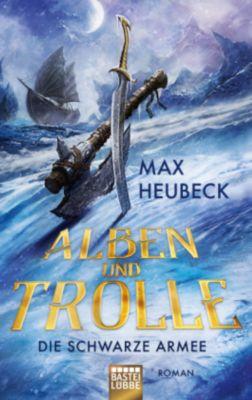 Alben und Trolle - Die schwarze Armee - Max Heubeck |