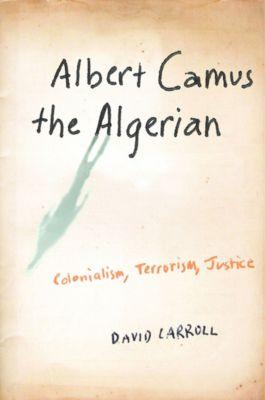 Albert Camus the Algerian, David Carroll