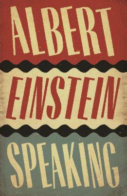 Albert Einstein Speaking, R. J. Gadney