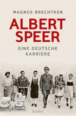 Albert Speer - Magnus Brechtken |