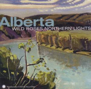 Alberta: Wild Roses, Northern Lights, Diverse Interpreten