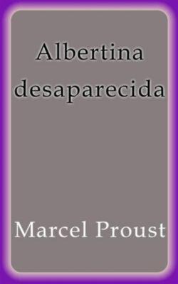 Albertina desaparecida, Marcel Proust