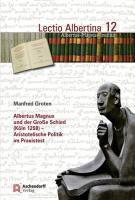 Albertus Magnus und der Große Schied (Köln 1258), Manfred Groten