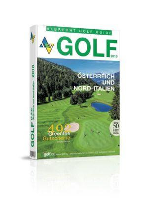 Albrecht Golf Guide Österreich und Nord-Italien 2018 inklusive Gutscheinbuch, Oliver Albrecht