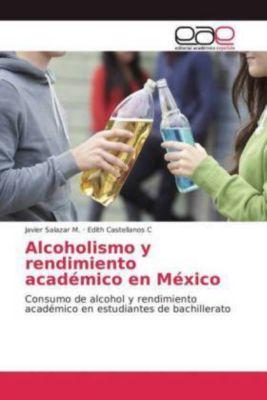 Alcoholismo y rendimiento académico en México, Javier Salazar M., Edith Castellanos C