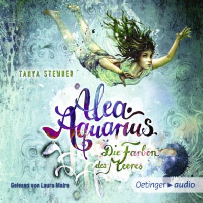 Alea Aquarius: Alea Aquarius. Die Farben des Meeres, Tanya Stewner