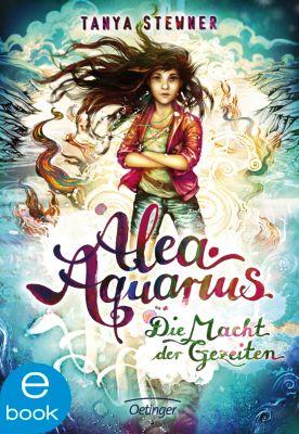 Alea Aquarius: Alea Aquarius. Die Macht der Gezeiten, Tanya Stewner