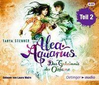Alea Aquarius - Das Geheimnis der Ozeane, 4 Audio-CDs, Tanya Stewner