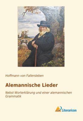 Alemannische Lieder - August Heinrich Hoffmann Von Fallersleben |