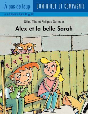 Alex: Alex et la belle Sarah, Gilles Tibo