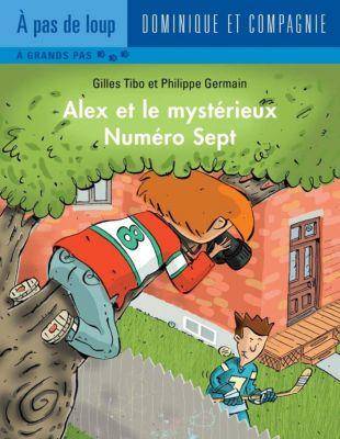 Alex: Alex et le mystérieux Numéro Sept, Gilles Tibo