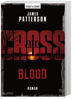 Alex Cross Band 12: Blood, James Patterson
