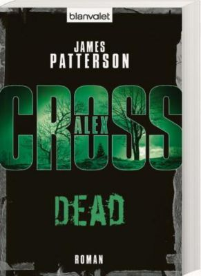 Alex Cross Band 13: Dead, James Patterson