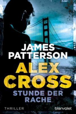 Alex Cross Band 7: Stunde der Rache, James Patterson