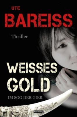 Alex-Martin-Thriller: Weisses Gold, Ute Bareiss