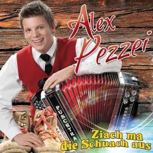 ALEX PEZZEI - Ziach ma di Schuach aus, Alex Pezzei