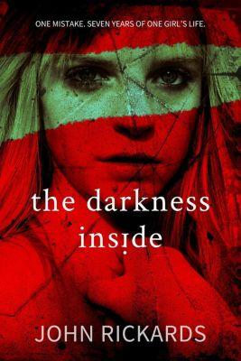 Alex Rourke: The Darkness Inside: Writer's Cut (Alex Rourke, #2), John Rickards