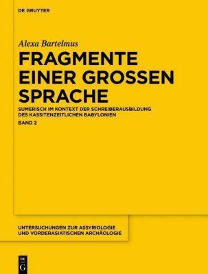 Alexa Sabine Bartelmus: Fragmente einer großen Spr: Band 2 Fragmente einer grossen Sprache, Alexa Sabine Bartelmus