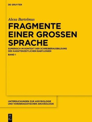 Alexa Sabine Bartelmus: Fragmente einer großen Spr: Band 1 Fragmente einer grossen Sprache, Alexa Sabine Bartelmus