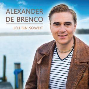 ALEXANDER DE BRENCO - Ich bin soweit, Alexander De Brenco