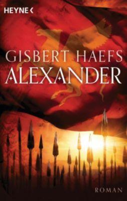 Alexander der Große Trilogie Band 1: Alexander - Gisbert Haefs pdf epub