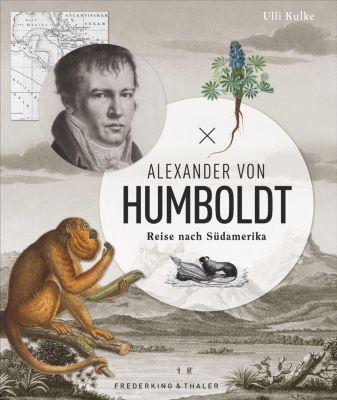 Alexander von Humboldt - Ulli Kulke |