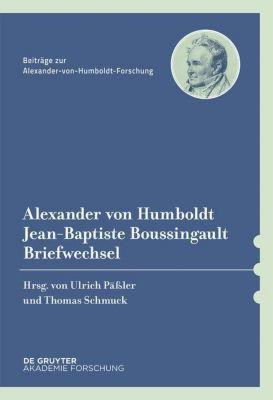 Alexander von Humboldt / Jean-Baptiste Boussingault, Briefwechsel