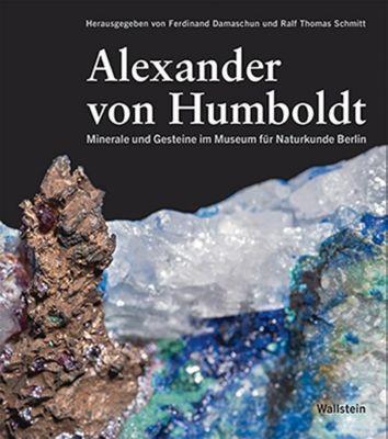 Alexander von Humboldt - Minerale und Gesteine im Museum für Naturkunde Berlin - Alexander von Humboldt |