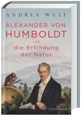 Alexander von Humboldt und die Erfindung der Natur, Andrea Wulf