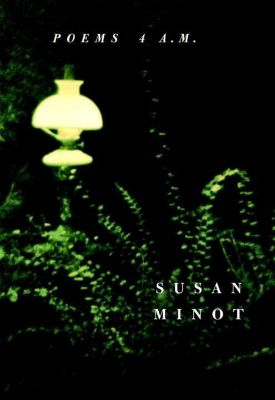 Alfred A. Knopf: Poems 4 A.M., Susan Minot