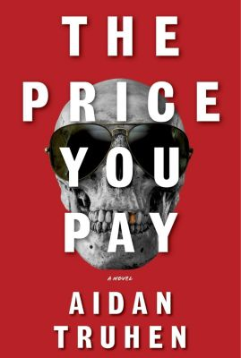 Alfred A. Knopf: The Price You Pay, Aidan Truhen