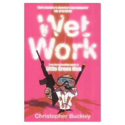 Alfred A. Knopf: Wet Work, Christopher Buckley