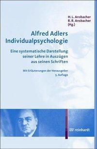 Alfred Adlers Individualpsychologie, Alfred Adler
