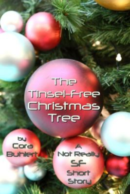 Alfred and Bertha's Marvellous Twenty-First Century Life: The Tinsel-Free Christmas Tree (Alfred and Bertha's Marvellous Twenty-First Century Life, #3), Cora Buhlert
