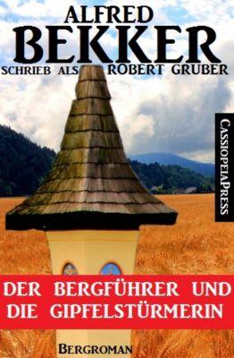 Alfred Bekker schrieb als Robert Gruber - Der Bergführer und die Gipfelstürmerin, Alfred Bekker
