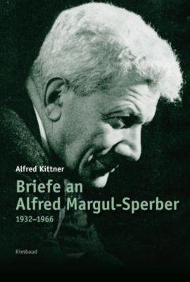 Alfred Kittner Briefe / Briefe an Alfred Margul-Sperber - Alfred Kittner |