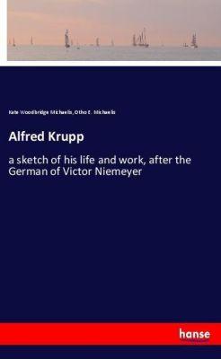 Alfred Krupp, Kate Woodbridge Michaelis, Otho E. Michaelis