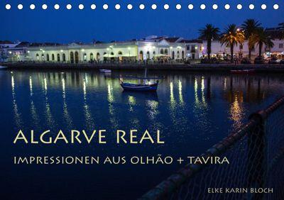 Algarve real - Impressionen aus Olhão und Tavira (Tischkalender 2019 DIN A5 quer), Elke Karin Bloch