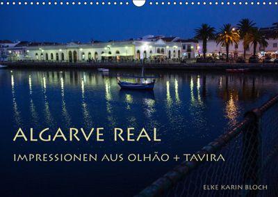 Algarve real - Impressionen aus Olhão und Tavira (Wandkalender 2019 DIN A3 quer), Elke Karin Bloch