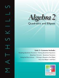 Algebra 2: Quadratics and Ellipses, Saddleback Educational Publishing