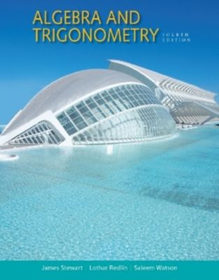 Algebra and Trigonometry, James Stewart, Lothar Redlin, Saleem Watson