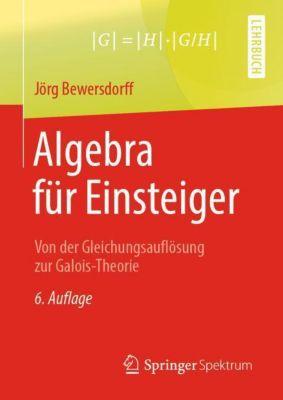 Algebra für Einsteiger - Jörg Bewersdorff pdf epub
