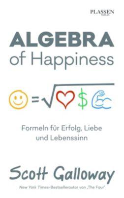 Algebra of Happiness - Scott Galloway |