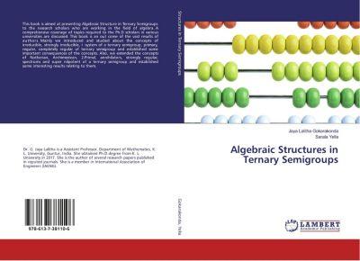 Algebraic Structures in Ternary Semigroups, Jaya Lalitha Gokarakonda, Sarala Yella